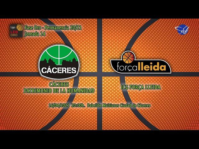 Cáceres Patrimonio de la Humanidad - ICG Força Lleida (LEB Oro 20/21)