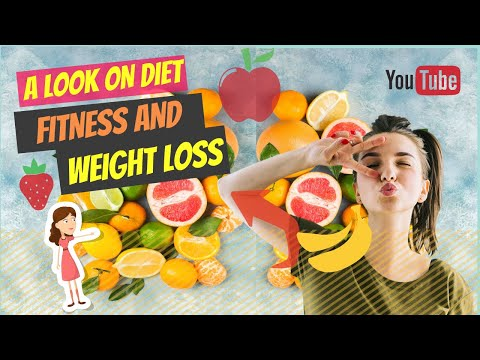 A look on diet fitness and weight loss foods - health and fitness