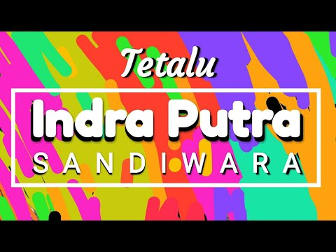 Tetalu INDRA PUTRA Bagian 2  full HD