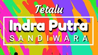 Download lagu Tetalu INDRA PUTRA Sandiwara full MP3