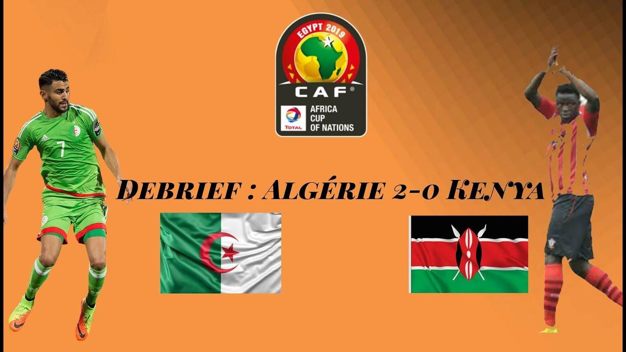 debrief  alg u00c9rie 2-0 kenya   resume du match