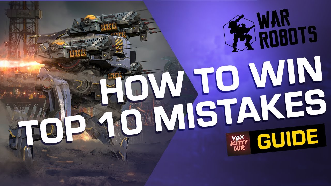 Download War Robots: How to Avoid 10 Common Mistakes (2019) [Guide by Kitty WR]