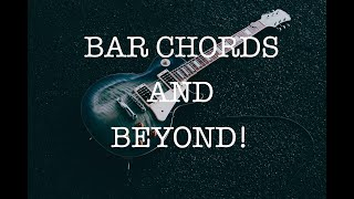 Bar Chords and Beyond! - Tune Into Music Guitar Lesson