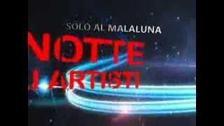 LA NOTTE DEGLI ARTISTI -  SABATO 21 DICEMBRE 2013 MALALUNA -