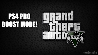 Grand Theft Auto V - PS4 Pro - Boost Mode FPS Test