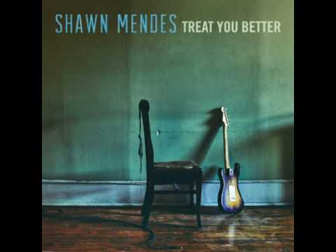 Shawn Mendes - Treat You Better (Single) DOWNLOAD