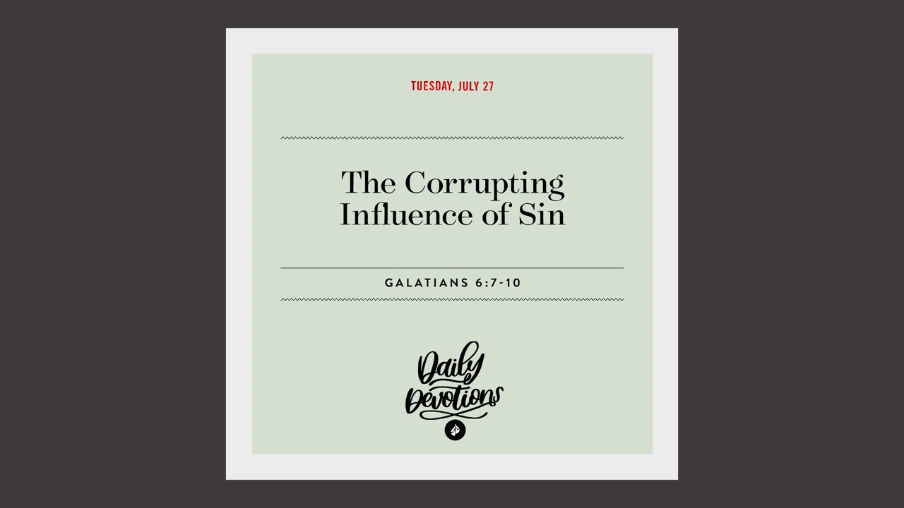 The Corrupting Influence of Sin – Daily Devotional