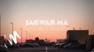 Jagwar Ma - Give Me a Reason - [Official Audio]