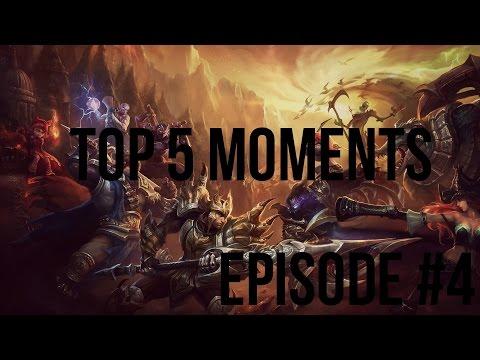 League of Legends Top 5 Moments Episode 4