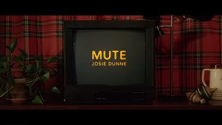 Josie Dunne - Mute (Official Music Video)