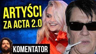 Polscy Artyści Popierają Acta 2 .0 i Szkalują Youtube - Komentator