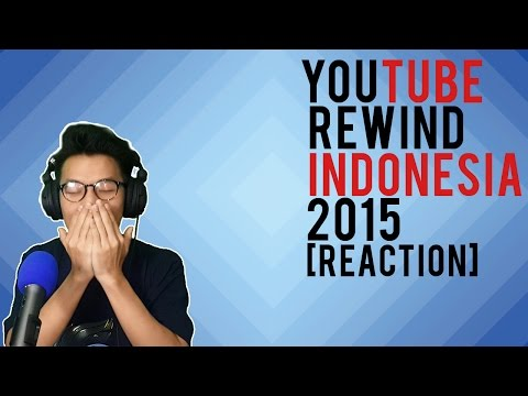 YOUTUBE REWIND INDONESIA 2015 (REACTION)