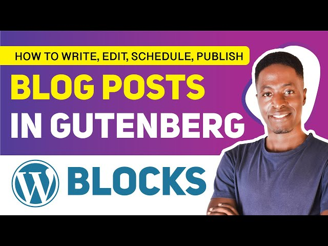 How to Write, Edit, Schedule, Publish WordPress Blog Post using Gutenberg Editor