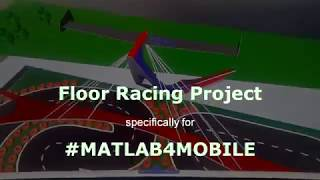 Matlab Mobile Floor Racing: submission for the #MATLAB4MOBILE challenge