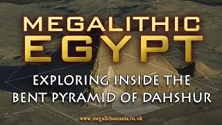 Megalithic Egypt | Exploring Inside the Bent Pyramid of Dahshur | November 2019 | Megalithomania