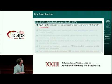ICAPS 2013: Ran Taig - Compiling Conformant Probabilistic Planning Problems into Classical Planning