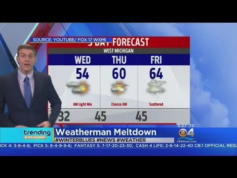 Trending; Weatherman Has Meltdown On Air
