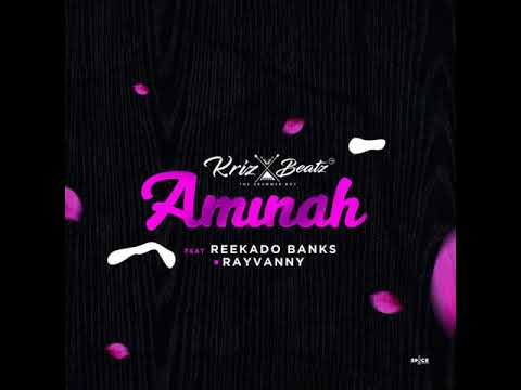 Krizbeatz - Aminah ft  Reekado Banks x Rayvanny