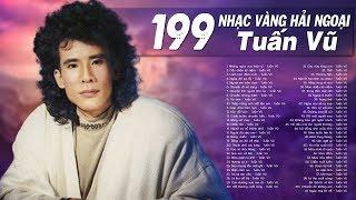 199 Nhạc vàng Hải Ngoại Tiếng Hát TUẤN VŨ PHOENIX | 1000 Người Nghe Thì 999 Người Nghiện