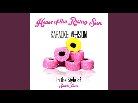 House Of The Rising Sun (In The Style Of Sandi Thom) (Karaoke Version)