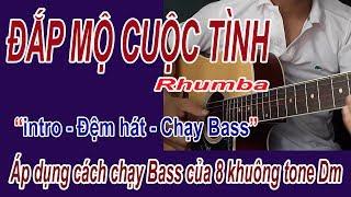 Đắp Mộ Cuộc Tình Guitar hướng dẫn tone Dm [ Chia sẻ cách đệm và áp dụng đi Bass]