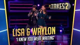 It Takes 2: Lisa Michels & Waylon zingen I Knew You Were Waiting