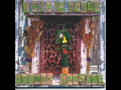 Johnny Sansone - OZ Radio ( Lady On The Levee ) 2015