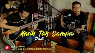 Gambar cover Kasih Tak Sampai - Padi Cover by Doni Saputro ft  mahitara