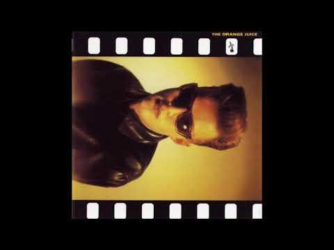 Orange Juice - The Orange Juice (1984) FULL ALBUM