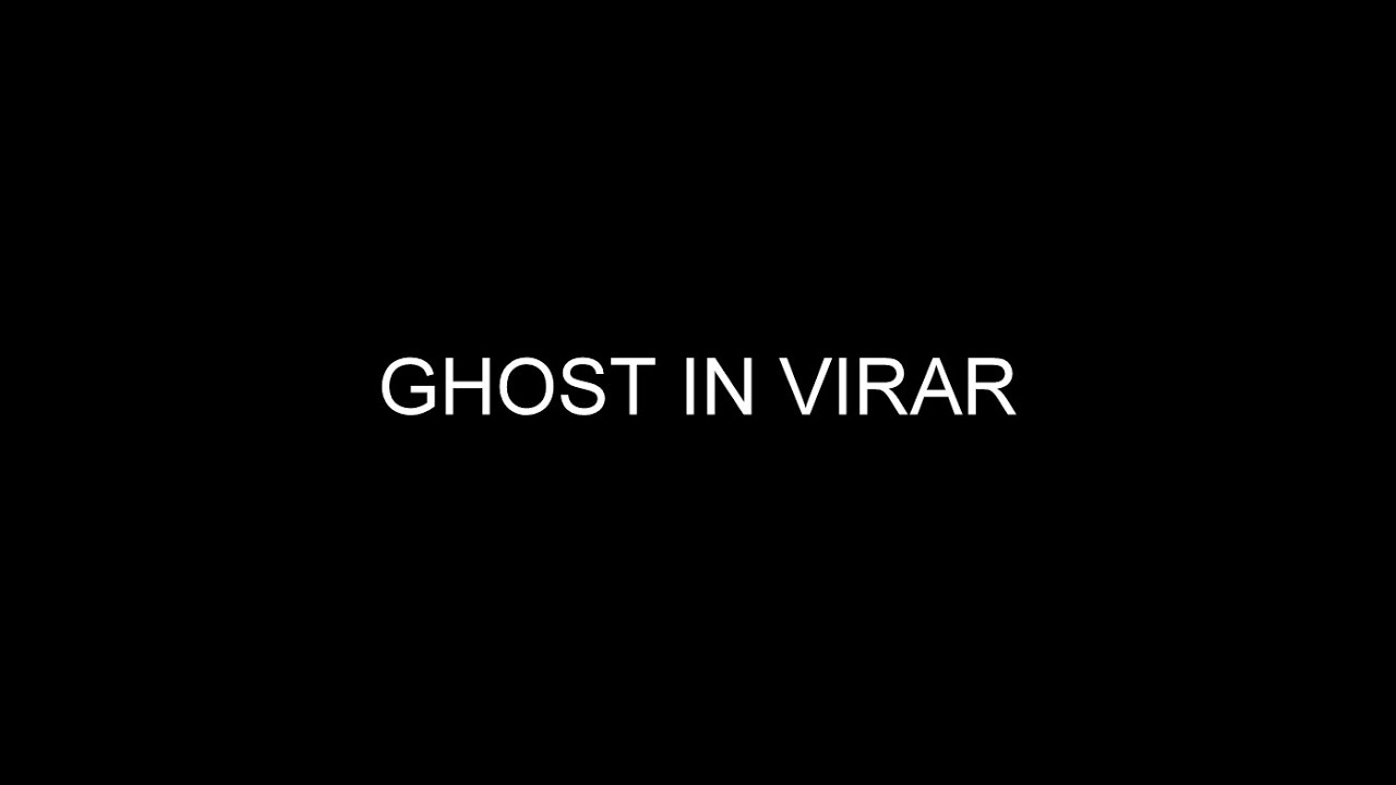 Ghost In Virar Maharashtra
