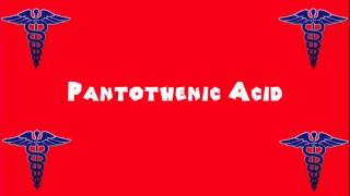 Pronounce Medical Words ― Pantothenic Acid