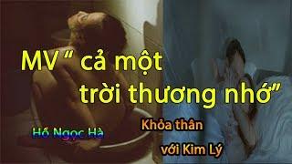 Hồ Ngọc Hà Khỏa thân với Kim Lý trong Hit|| cả một trời thương nhớ|| gây sock dư luận