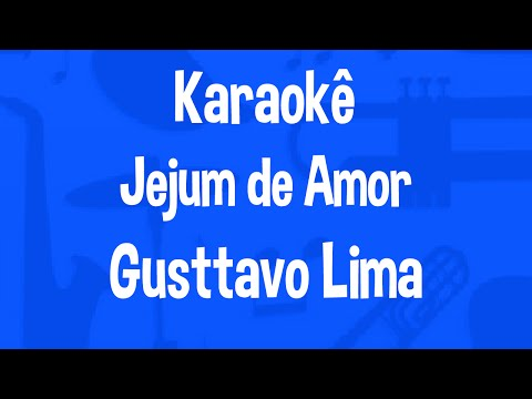 Karaokê Jejum de Amor - Gusttavo Lima