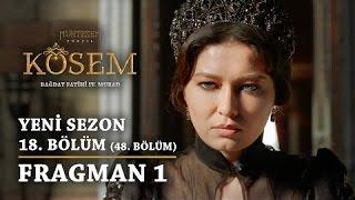Muhteşem Yüzyıl  Kösem   Yeni Sezon   18 Bölüm 48 Bölüm   Fragman 1