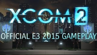 Official XCOM 2 E3 2015 Gameplay