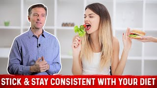 How to Make Better Decisions, Stick to and Stay Consistent with Healthy Eating