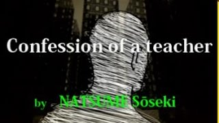 【English version】Confession of a teacher, episode2, NATSUME Soseki