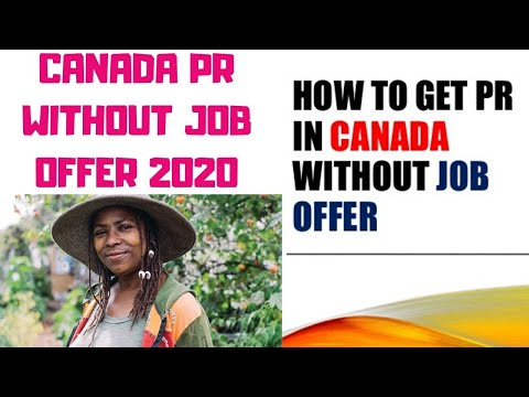 CANADA PR VISA WITHOUT JOB OFFER IN 2020