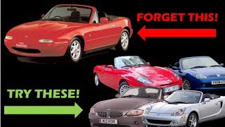 Don't Want An MX5? Try These!