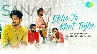 Likhe Jo Khat Tujhe | Sanam | Official Music Video | स न म  | लिखे जो खत तुझे