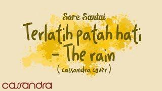 Video TERLATIH PATAH HATI - THE RAIN (CASSANDRA COVER) #SORESANTAI #36 download MP3, 3GP, MP4, WEBM, AVI, FLV November 2017