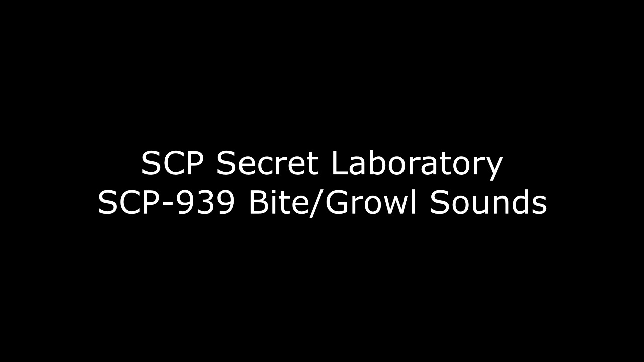 SCP: Secret Laboratory - SCP-939 Bite/Growl Sounds