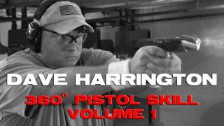 Make Ready with Dave Harrington: 360 Degree Pistol Skill, Volume 1