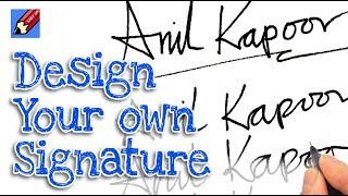 How to Design your Own Amazing Signature Real Easy