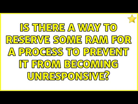 Is there a way to reserve some RAM for a process to prevent it from becoming unresponsive?