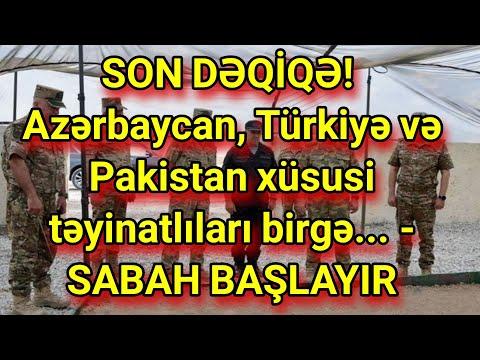 SON DƏQİQƏ! Azərbaycan, Türkiyə və Pakistan xüsusi təyinatlıları birgə...- SABAH BAŞLAYIR
