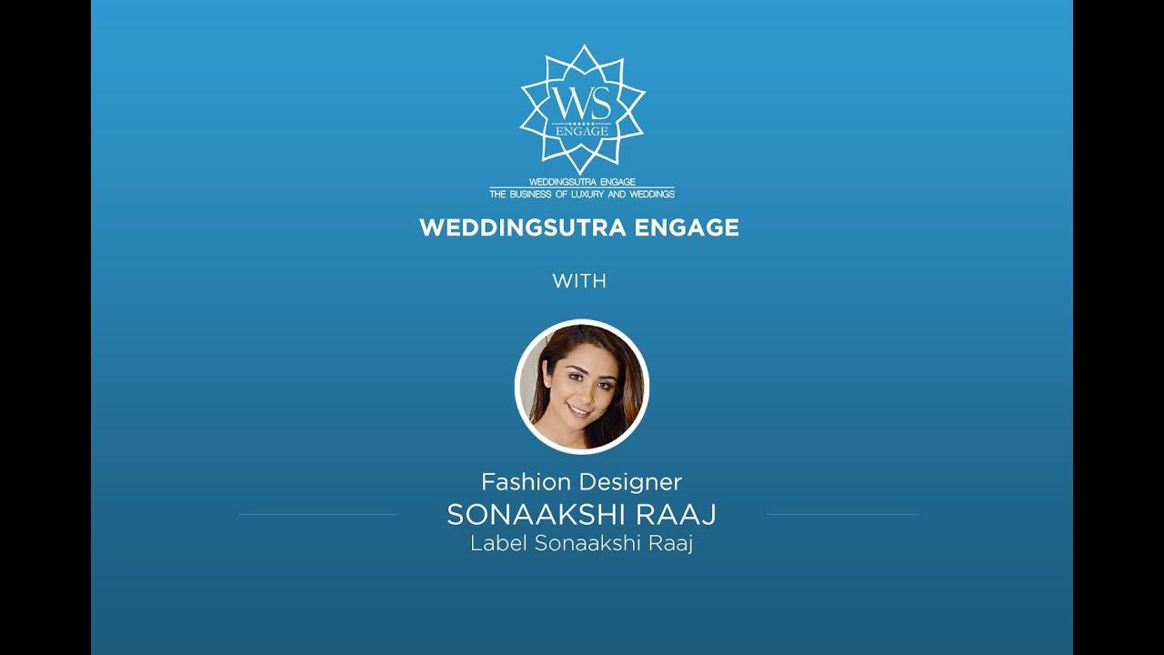Sonaakshi Raaj Fashion Designer Label Sonaakshi Raaj L Weddingsutra Engage Speaker Series Youtube
