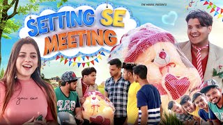 Setting Se Meeting | the mridul | Pragati | Nitin