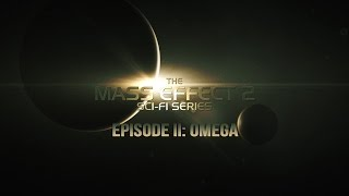 Mass Effect 2: Sci Fi Series - Episode 2 Omega