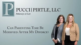 Pucci | Pirtle, LLC Video - Can Parenting Time Be Modified After My Divorce?